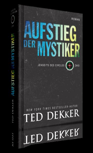 Ted Dekker, Aufstieg der Mystiker