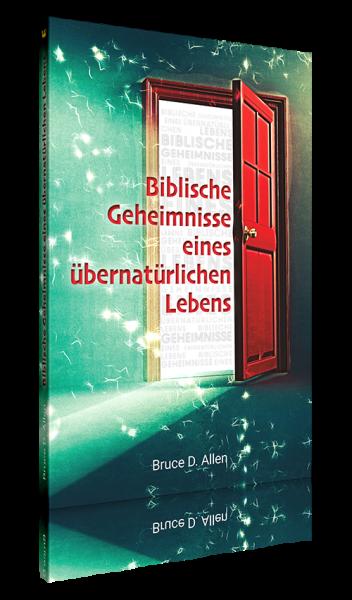 Bruce Allen, Biblische Geheimnisse eines übernatürlichen Lebens
